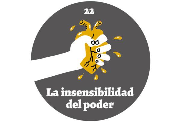 El Panóptico 22. La insensibilidad del poder