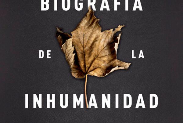 Libro biografía de la inhumanidad