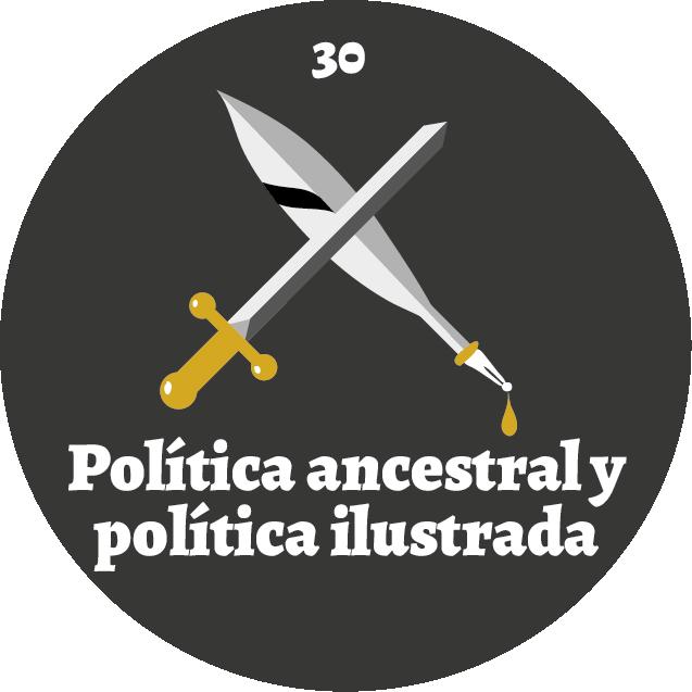 El Panóptico 30 Política ancestral y política ilustrada
